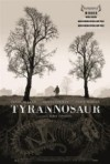 2011 Tyrannosaur Movie Film Cinema Poster Art Advance Teaser Theatrical
